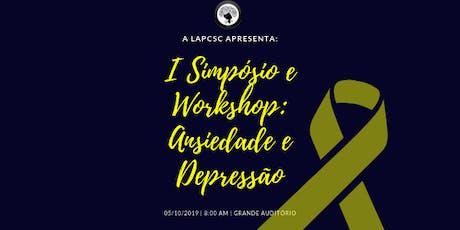 I Simpósio e Workshop LAPCSC: Ansiedade e Depressão ingressos