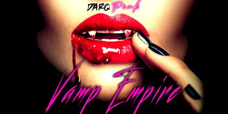 DARQ PINK Girls Only Party - Vamp Empire tickets