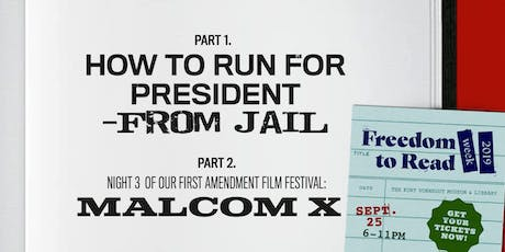 """How to Run for President from Jail +""""Malcolm X"""" @ KVML Freedom to Read Week tickets"""