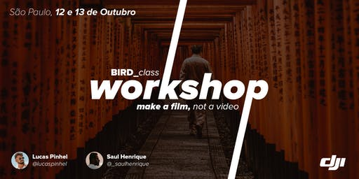"Workshop São Paulo ""Make a FILM, not a video"" OUTUBRO"
