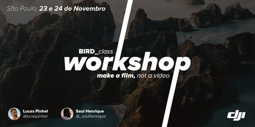 "Workshop São Paulo ""Make a FILM, not a video"" NOVEMBRO"