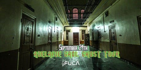 FUCA Presents- Adelaide Gaol Ghost Tour tickets