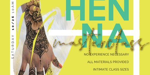 HENNA MASTERCLASS: learn the artform and practice