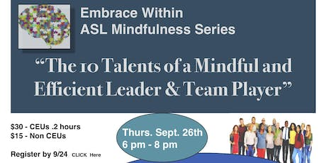 """The 10 Talents of a Mindful & Efficient Leader and Team Player"" tickets"