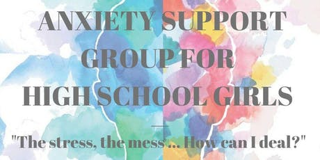 Anxiety Support Group for High School Girls tickets