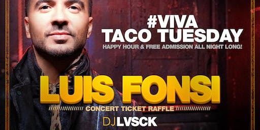 Luis Fonsi Concert Ticket Giveaway - Taco Tuesday