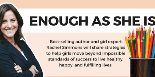 RACHEL SIMMONS | ENOUGH AS SHE IS
