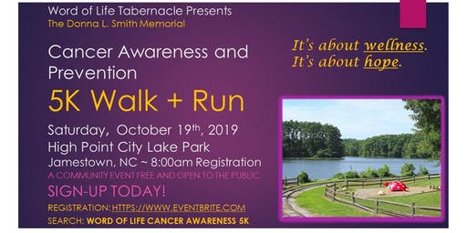 The Word of  Life Tabernacle Cancer Awareness  & Prevention 5K Walk + Run