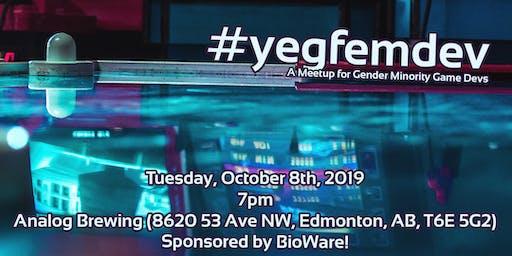 #yegfemdev October - Gender Minority Game Developer Meetup!