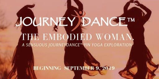JourneyDance + Yin: The Embodied Woman