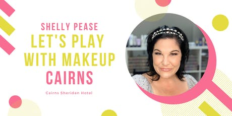 Let's play makeup Cairns tickets