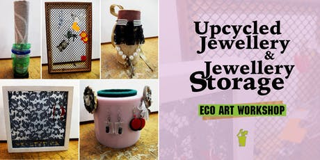 Upcycled Jewellery & Jewellery Storage | Eco Art Workshop (PM) tickets