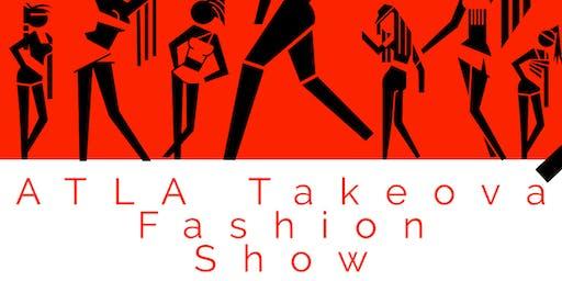 AtLA TAKEOVA Fashion Show