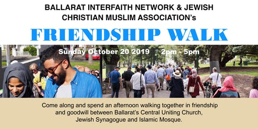 Ballarat Interfaith Network and JCMA's Friendship Walk, Ballarat- 20th October 2019