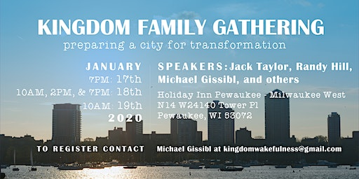 Kingdom Family Gathering- Preparing a City for Transformation