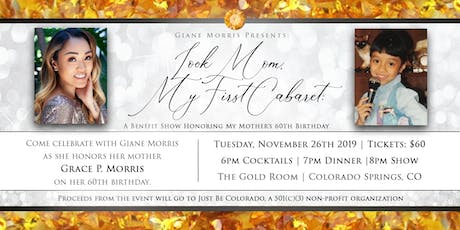 Look Mom, My First Cabaret: A Benefit Show Honoring My Mother's 60th Bday tickets