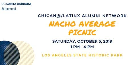 Nacho-Average Picnic - UCSB Chican@/Latinx Alumni Network tickets