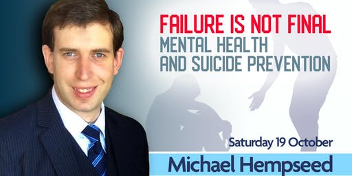 Failure is Not Final: Mental Health and Suicide Prevention