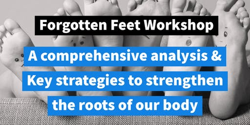 Forgotten Feet - Analysis & Practical Application (Fore, Mid & Hind Foot)