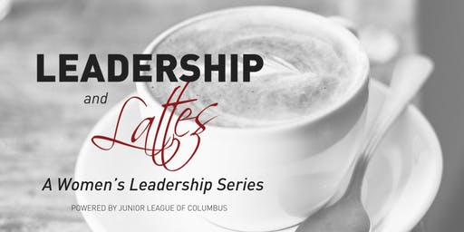 Leadership and Lattes : A Women's Leadership Series