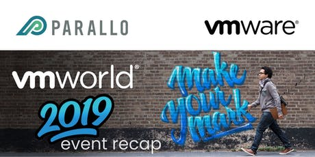 Parallo & VMware invite you to join us to hear key VMworld 2019 announcements tickets