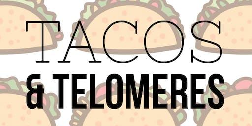 Tacos and Telomeres