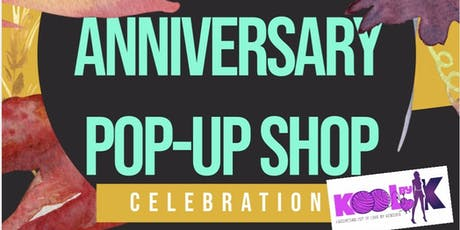 VENDORS  NEEDED (KoolByK Anniversary Pop Up Shop Celebration) tickets