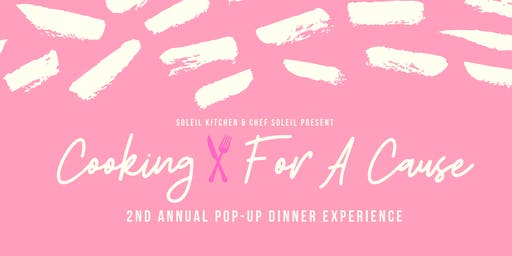Cooking For A Cause: 2nd Annual Pop-Up Dinner Experience