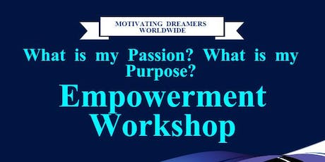 What is my Passion? What is my purpose? Empowerment Workshop tickets