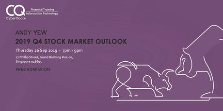 Andy Yew 2019 Q4 Stock Market Outlook tickets