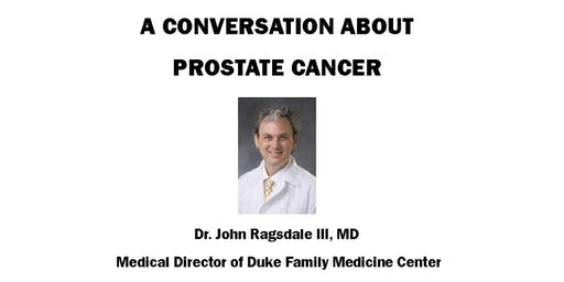 A Conversation About Prostate Cancer