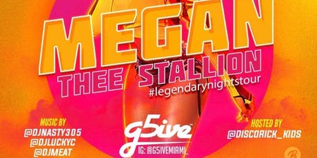 MEGAN THEE STALLION @ G5IVE #LegandarynightsTour AfterParty tickets