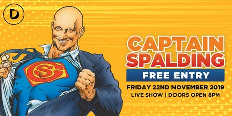 Captain Spalding – Free Entry tickets