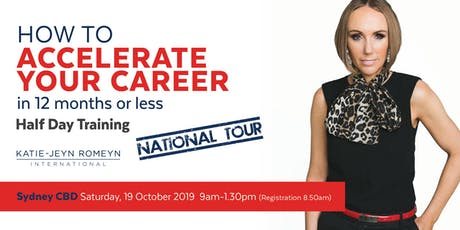 SYDNEY - How to ACCELERATE YOUR CAREER in 12 months or Less – October 2019 tickets