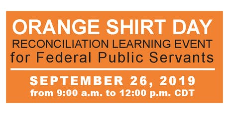 ORANGE SHIRT DAY: Reconciliation Learning Event for federal public servants tickets