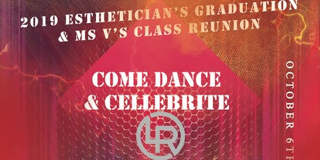 2019 Esthetician's Graduation & Ms. V's Class Reunion tickets