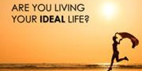 Are You Living Your IDEAL Life?  You Can!! tickets