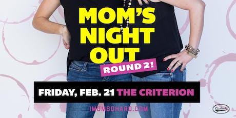 #IMOMSOHARD: Mom's Night Out Round 2 tickets