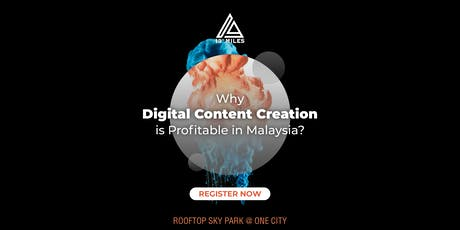 Why Digital Content Creation is Profitable in Malaysia? tickets