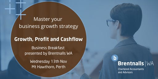 "Brentnalls WA presents: ""Growth, Profit and Cashflow"" Business Breakfast"