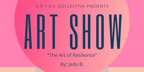 Art of Resilience Art Show By Jada Byrd tickets