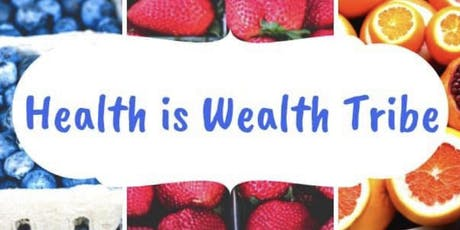Health is Wealth Tribe Social tickets
