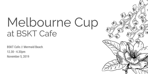 Melbourne Cup at BSKT Cafe