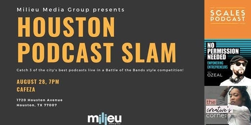 Milieu Media Group Presents - Houston Podcast Slam