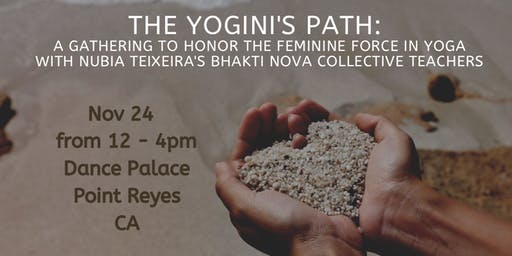 The Yogini's Path:A gathering to honor the feminine force in Yoga.