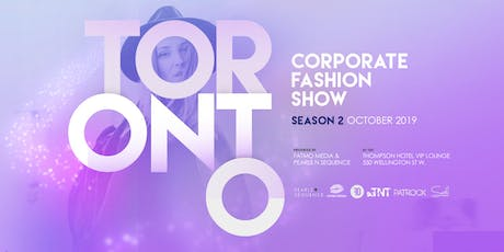 TORONTO CORPORATE FASHION SHOW SEASON 2 tickets
