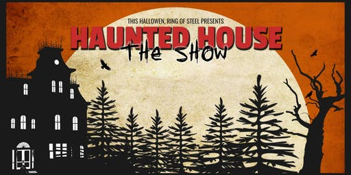 Haunted House- the Show!