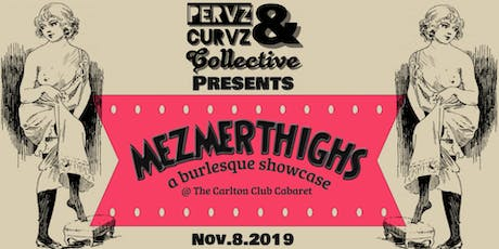Mezmerthighs: A Burlesque Showcase tickets