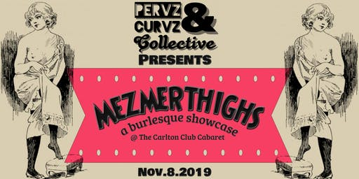 Mezmerthighs: A Burlesque Showcase