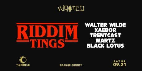 RIDDIM TINGS: WALTER WILDE, XAEBOR, TRENTCAST, MARTZ & BLACK LOTUS tickets